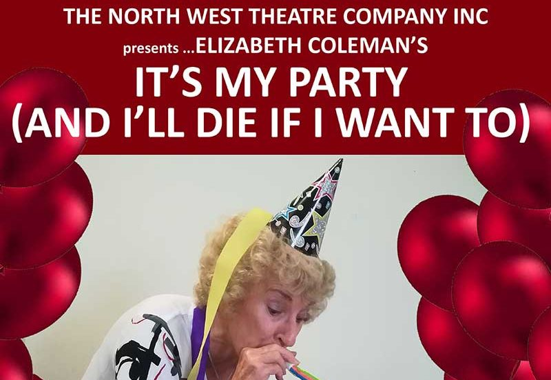 POSTPONED DUE TO CAST ILLNESS. - It's My Party and I'll Die if I Want to.